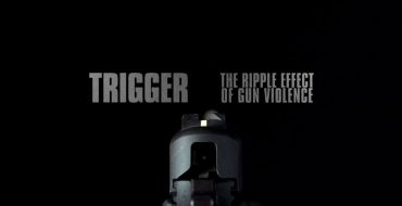 Screening of Trigger: The Ripple Effect of Gun Violence